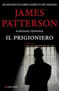 Il prigioniero – James Patterson e Michael Ledwidge