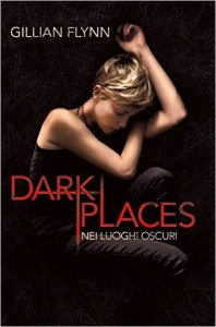 Dark Places Nei luoghi oscuri di Gillian Flynn