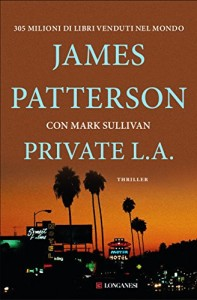 Private L.A. – James Patterson e Mark Sullivan