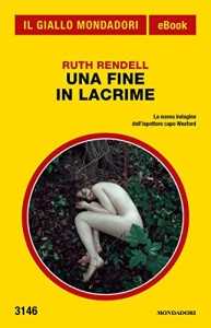 Una fine in lacrime – Ruth Rendell