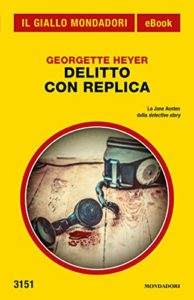 Delitto con replica di Georgette Heyer