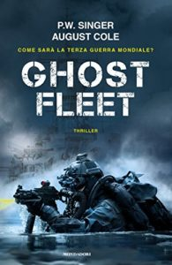 Ghost Fleet – August Cole e P. W. Singer