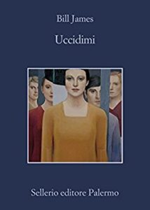 Uccidimi – Bill James