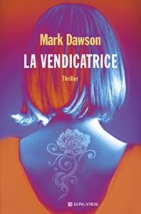 La vendicatrice – Mark Dawson
