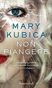 Non piangere – Mary Kubica