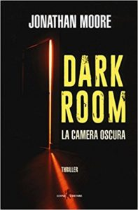 Dark Room. La camera oscura – Jonathan Moore