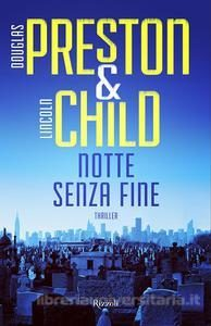 Notte senza fine – Douglas Preston e Lincoln Child