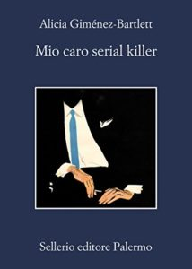 Mio caro serial killer di Alicia Giménez-Bartlett