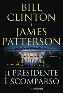 Il presidente è scomparso – James Patterson e Bill Clinton