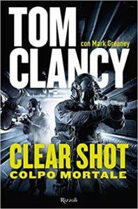 Clear shot. Colpo mortale – Mark Greaney