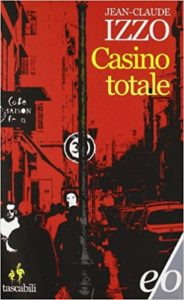 Casino totale – Jean-Claude Izzo