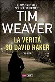 La verità su David Raker – Tim Weaver