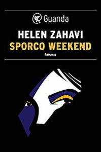 Sporco Weekend – Helen Zahavi