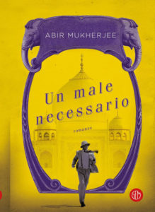 Un male necessario – Abir Mukherjee