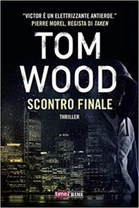Scontro finale – Tom Wood