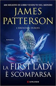 La First Lady è scomparsa – James Patterson