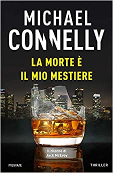 La morte è il mio mestiere – Michael Connelly