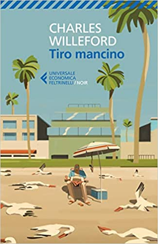 Tiro mancino – Charles Willeford