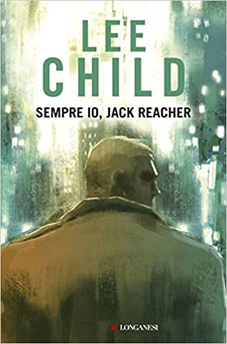 Sempre io, Jack Reacher – Lee Child