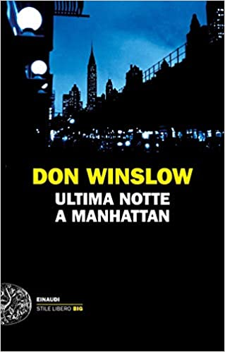 Ultima notte a Manhattan – Don Winslow